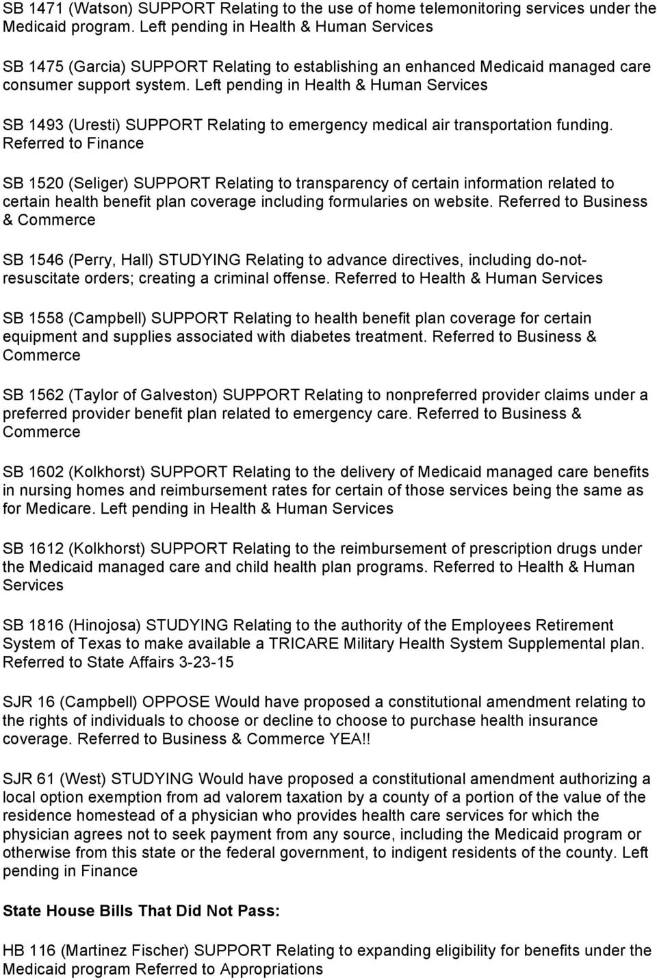 Left pending in Health & Human Services SB 1493 (Uresti) SUPPORT Relating to emergency medical air transportation funding.