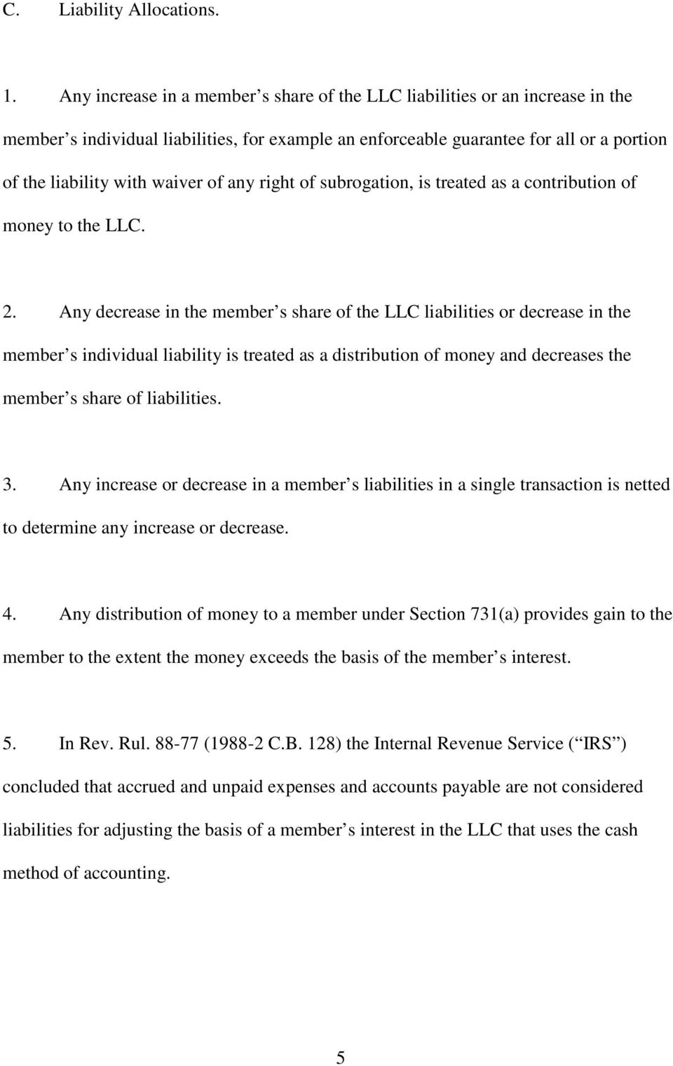of any right of subrogation, is treated as a contribution of money to the LLC. 2.