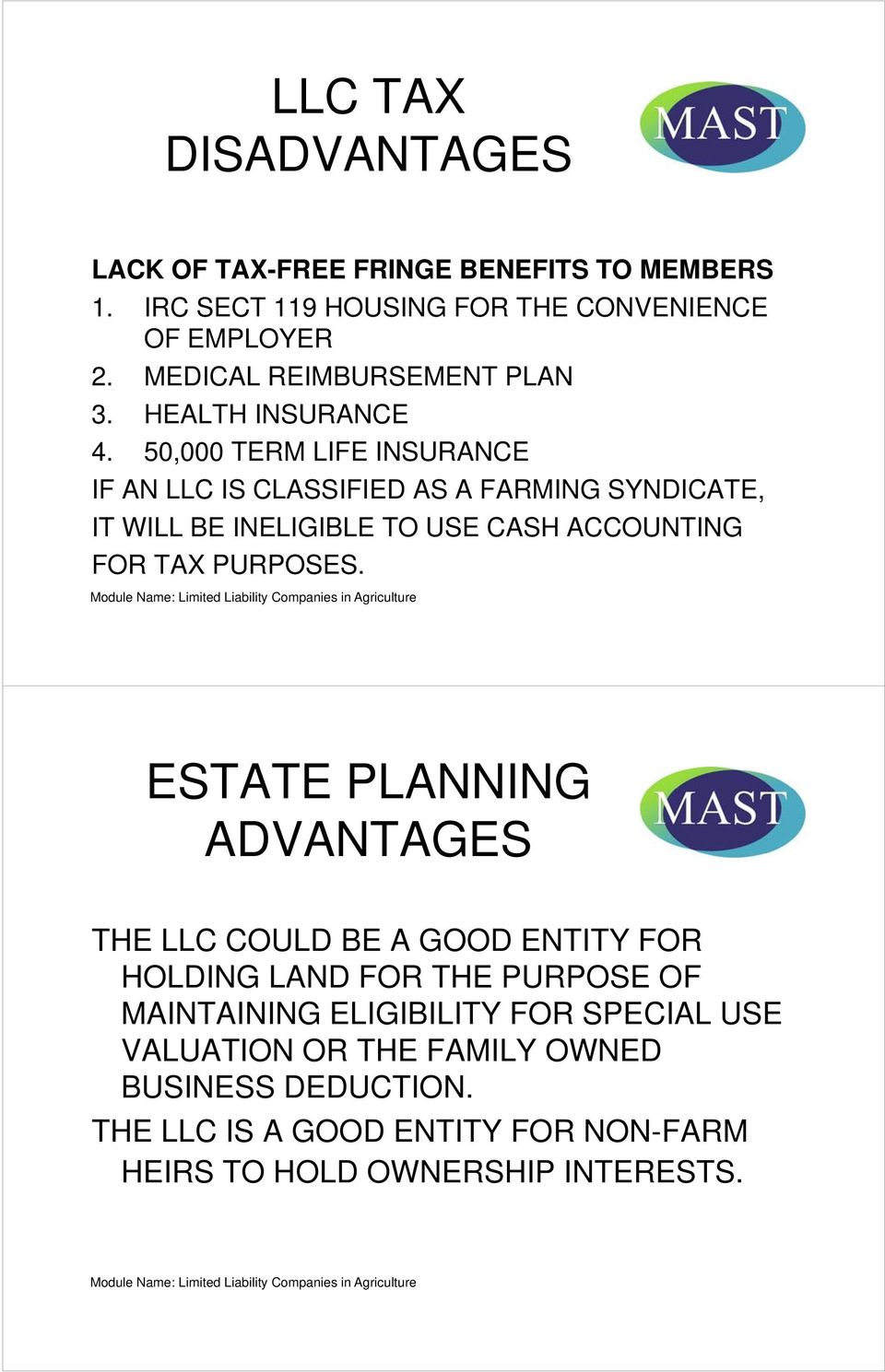 50,000 TERM LIFE INSURANCE IF AN LLC IS CLASSIFIED AS A FARMING SYNDICATE, IT WILL BE INELIGIBLE TO USE CASH ACCOUNTING FOR TAX PURPOSES.
