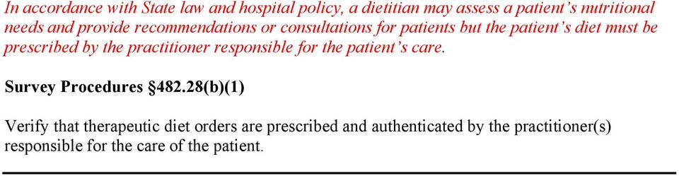 the practitioner responsible for the patient s care. Survey Procedures 482.