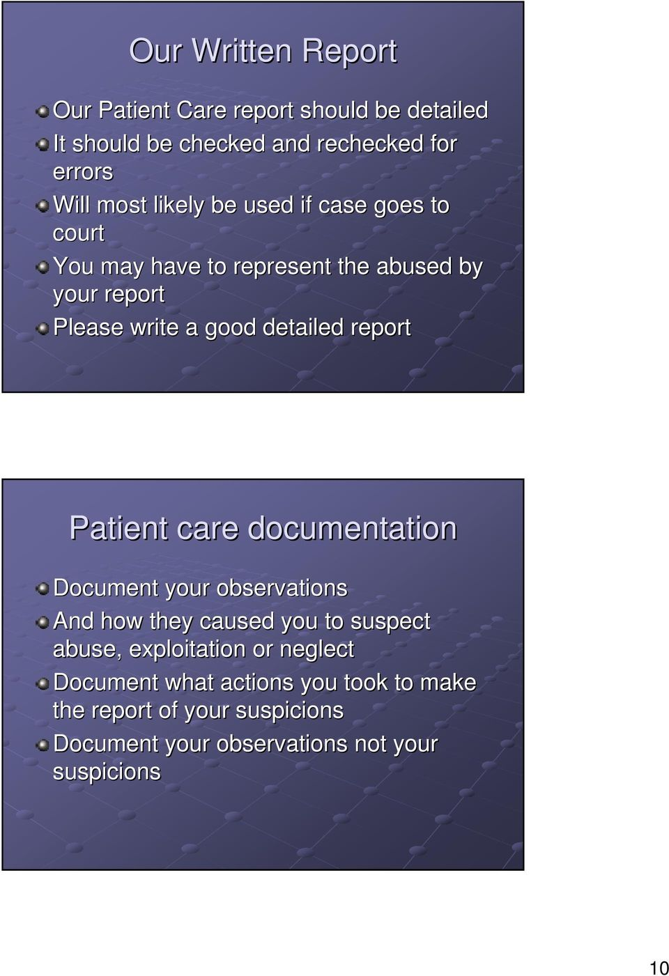 report Patient care documentation Document your observations And how they caused you to suspect abuse, exploitation or