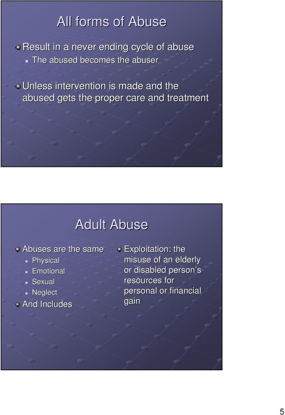 Adult Abuse Abuses are the same Physical Emotional Sexual Neglect And Includes