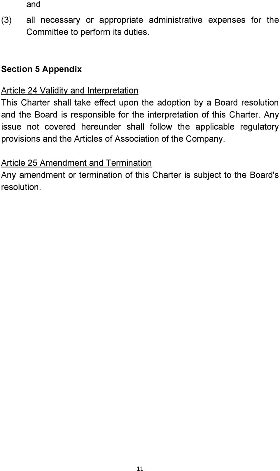 Board is responsible for the interpretation of this Charter.