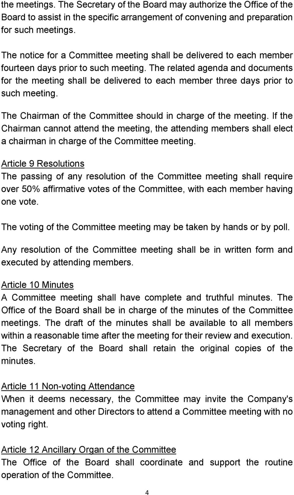 The related agenda and documents for the meeting shall be delivered to each member three days prior to such meeting. The Chairman of the Committee should in charge of the meeting.