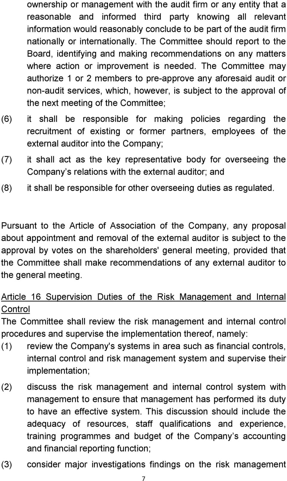 The Committee may authorize 1 or 2 members to pre-approve any aforesaid audit or non-audit services, which, however, is subject to the approval of the next meeting of the Committee; (6) it shall be