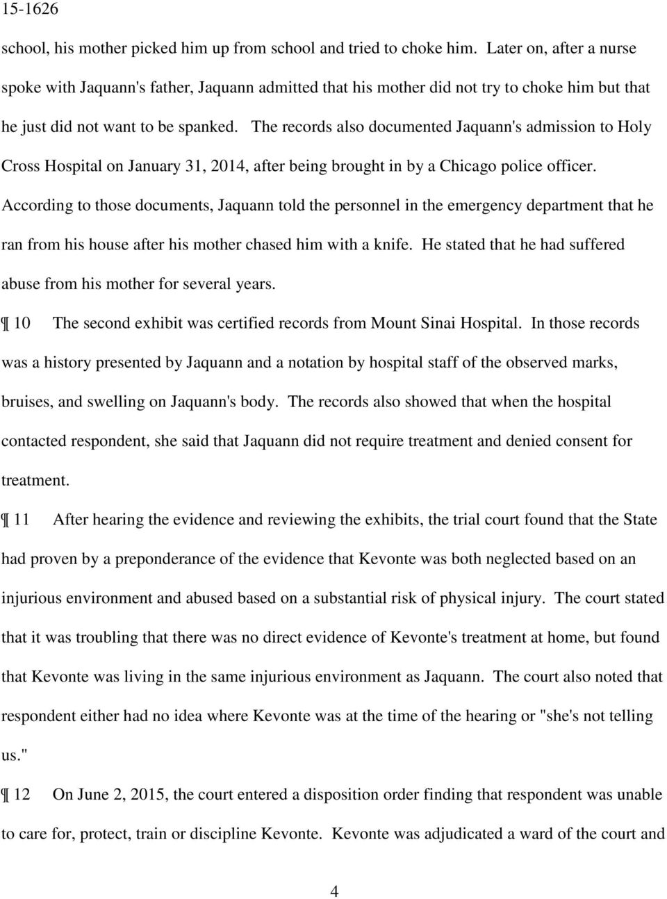 The records also documented Jaquann's admission to Holy Cross Hospital on January 31, 2014, after being brought in by a Chicago police officer.