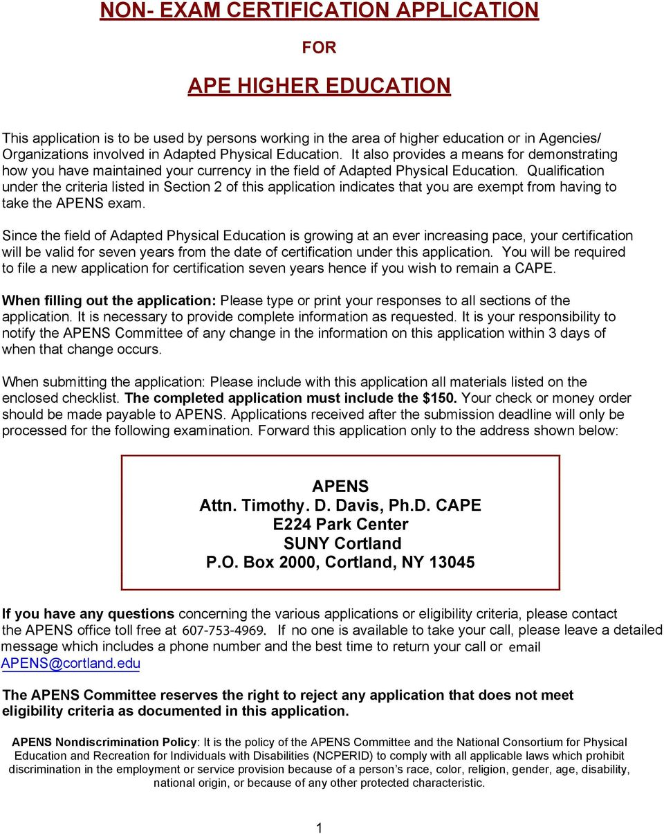 Qualification under the criteria listed in Section 2 of this application indicates that you are exempt from having to take the APENS exam.