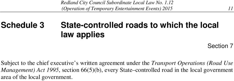 written agreement under the Transport Operations (Road Use Management) Act 1995,