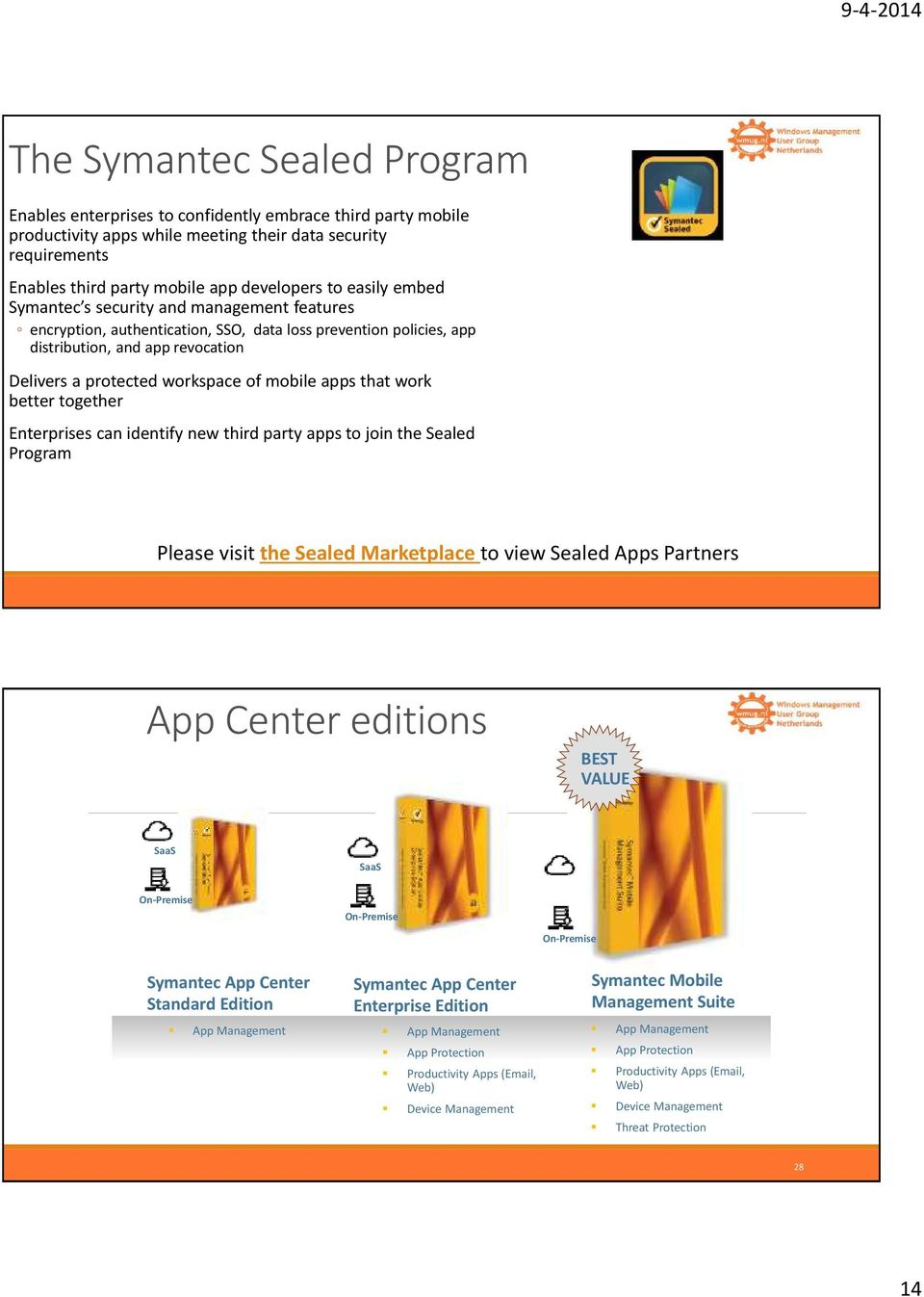 apps that work better together Enterprises can identify new third party apps to join the Sealed Program Please visit the Sealed Marketplace to view Sealed Apps Partners App Center editions BEST VALUE