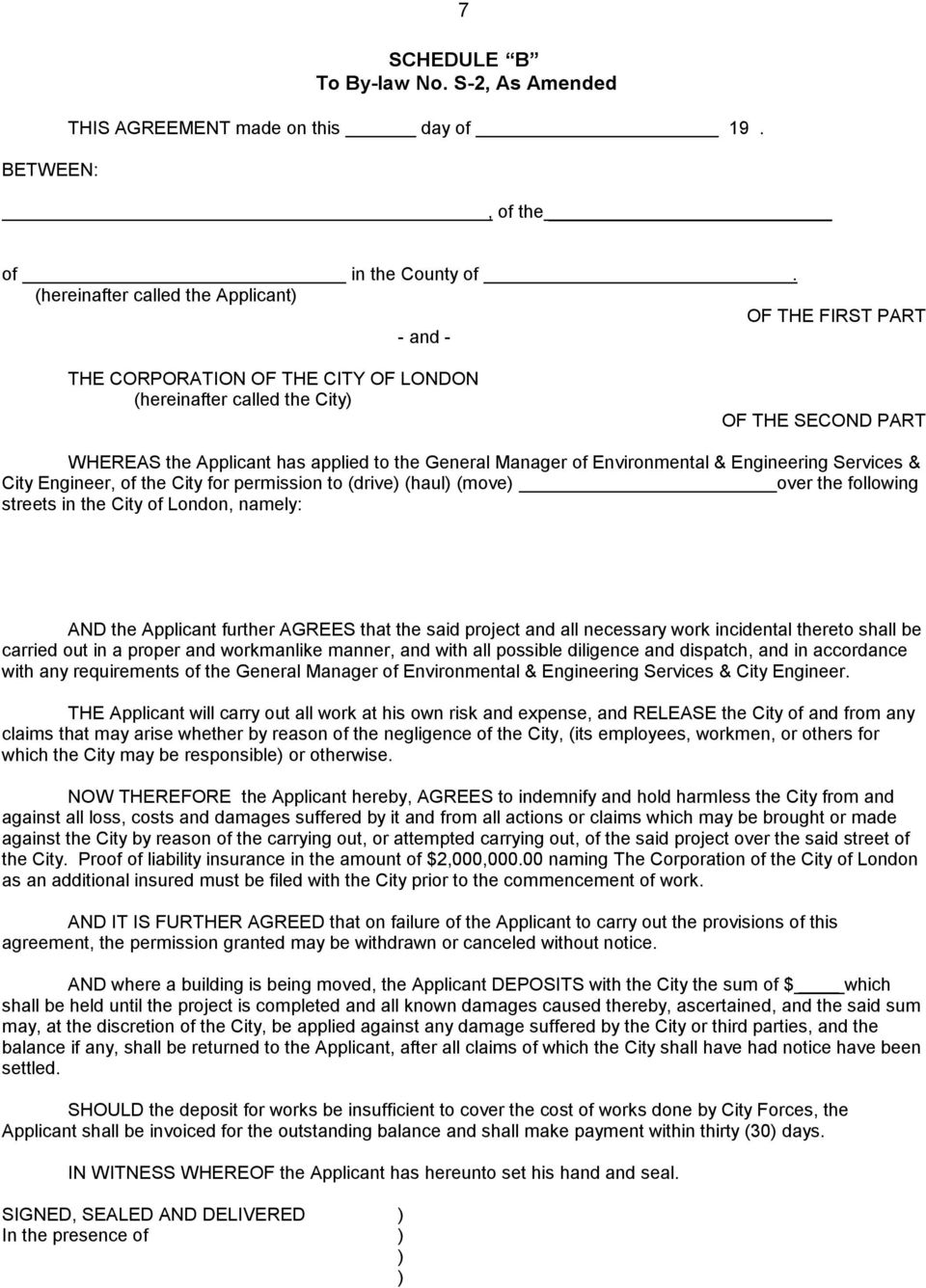 Manager of Environmental & Engineering Services & City Engineer, of the City for permission to (drive) (haul) (move) over the following streets in the City of London, namely: AND the Applicant