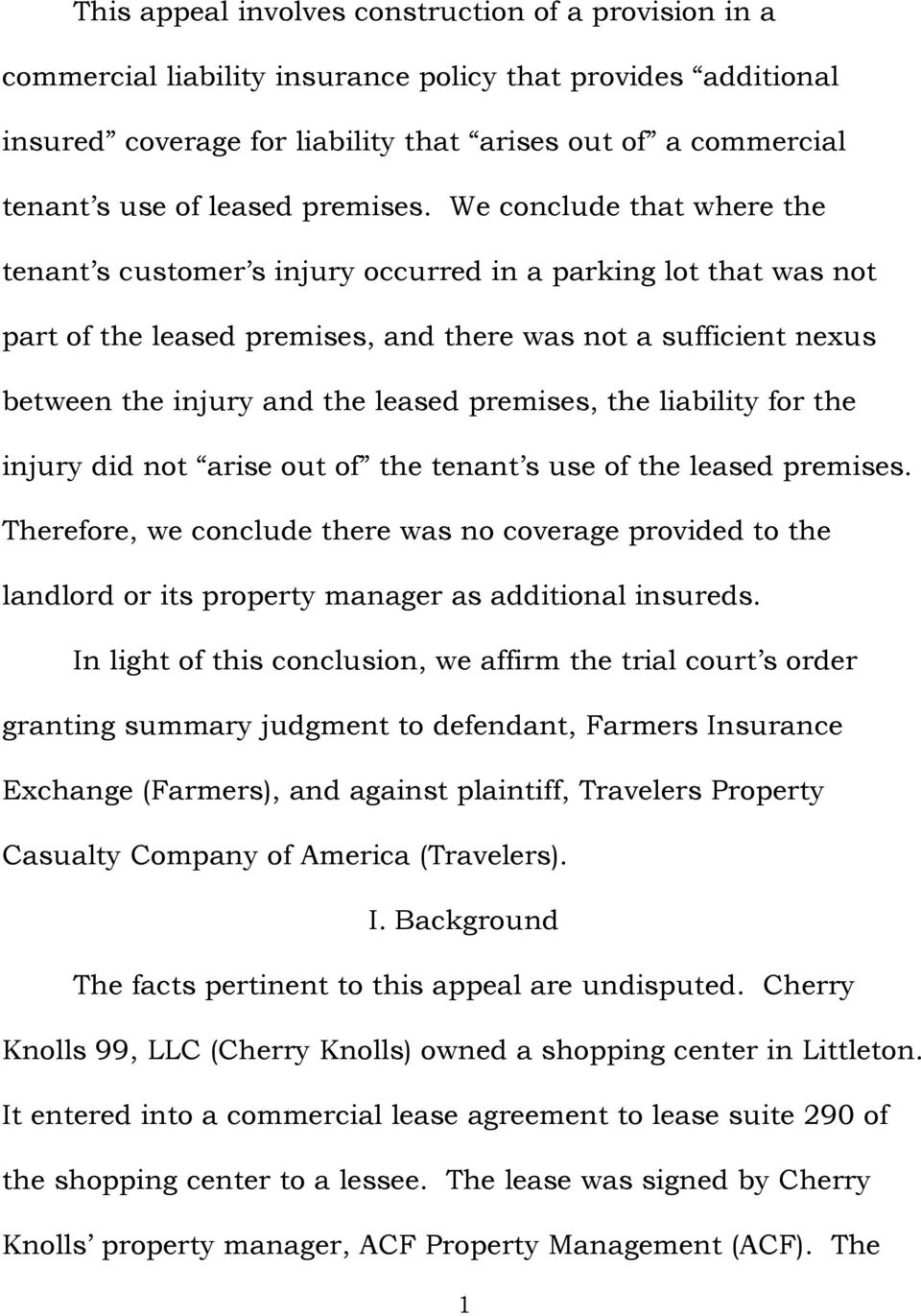 We conclude that where the tenant s customer s injury occurred in a parking lot that was not part of the leased premises, and there was not a sufficient nexus between the injury and the leased
