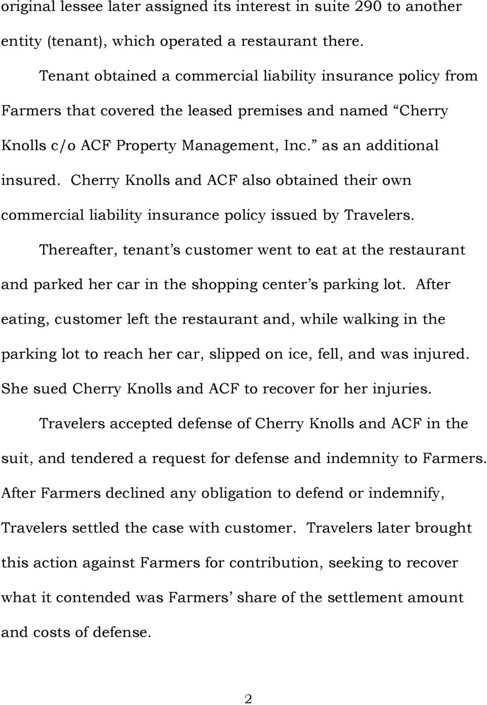 Cherry Knolls and ACF also obtained their own commercial liability insurance policy issued by Travelers.