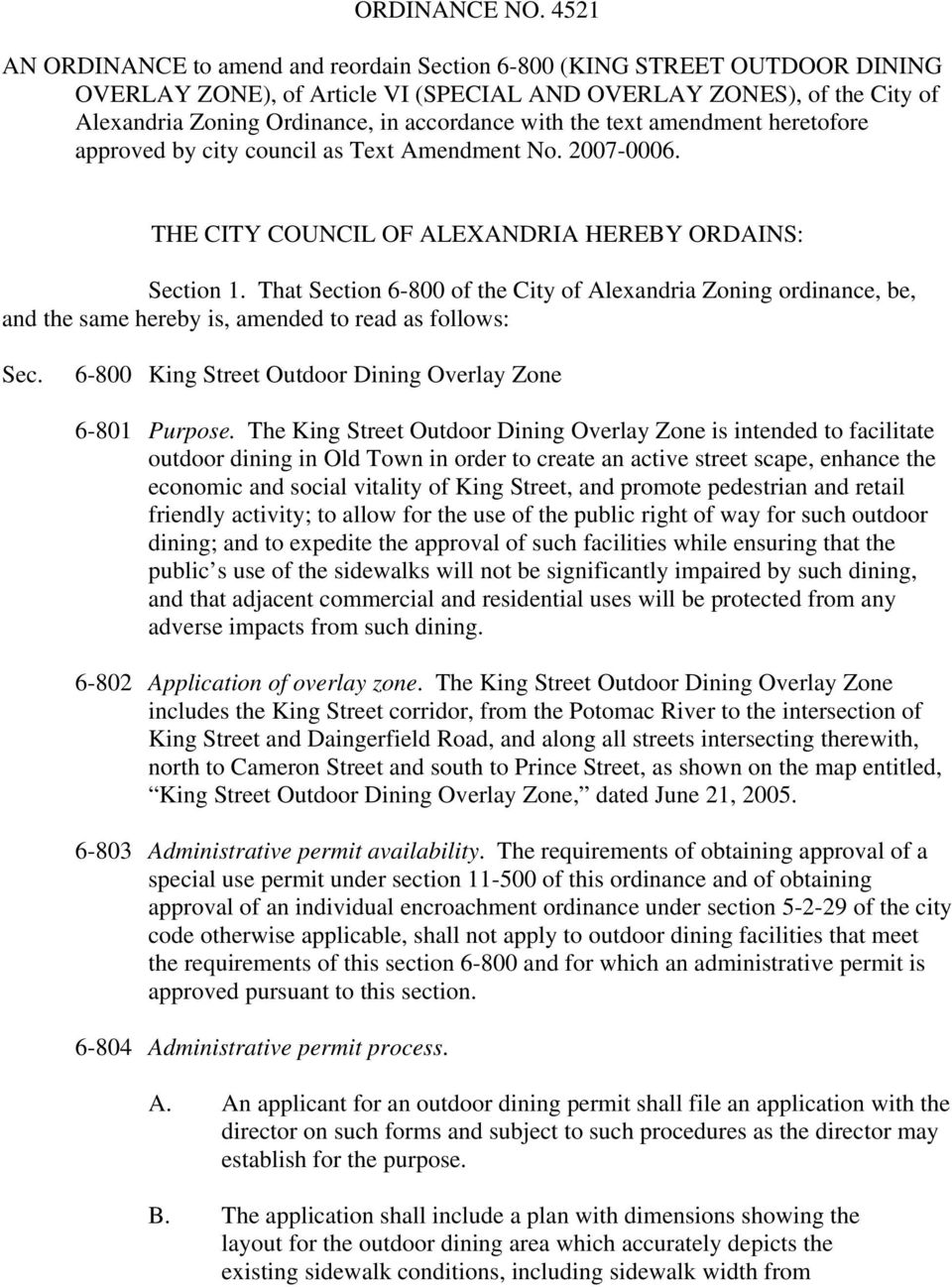 with the text amendment heretofore approved by city council as Text Amendment No. 2007-0006. THE CITY COUNCIL OF ALEXANDRIA HEREBY ORDAINS: Section 1.
