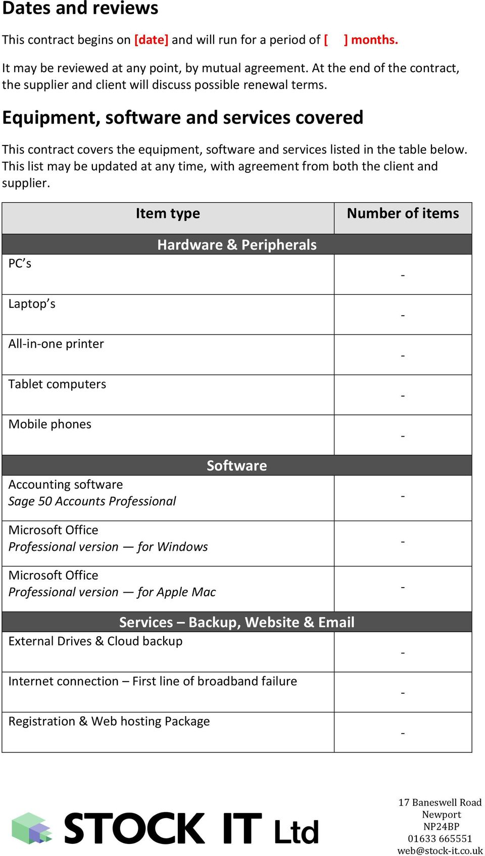 Equipment, software and services covered This contract covers the equipment, software and services listed in the table below.