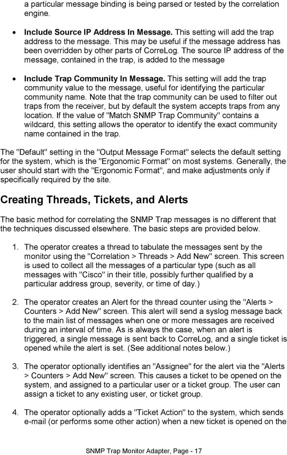 The source IP address of the message, contained in the trap, is added to the message Include Trap Community In Message.