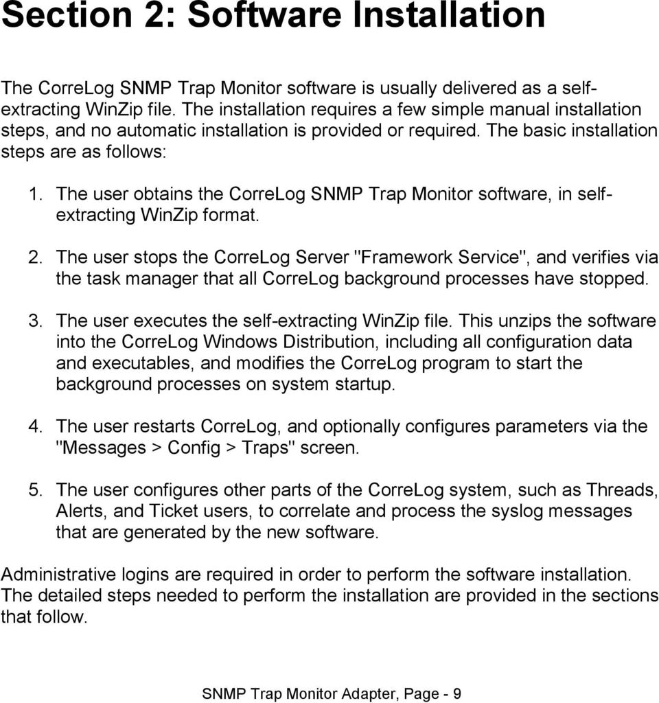 The user obtains the CorreLog SNMP Trap Monitor software, in selfextracting WinZip format. 2.