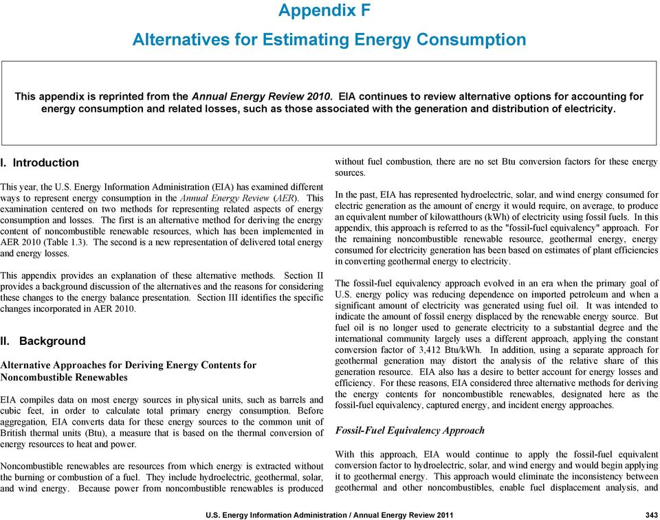 Introduction This year, the U.S. Energy Inmation Administration (EIA) has examined different ways to represent energy consumption in the Annual Energy Review (AER).