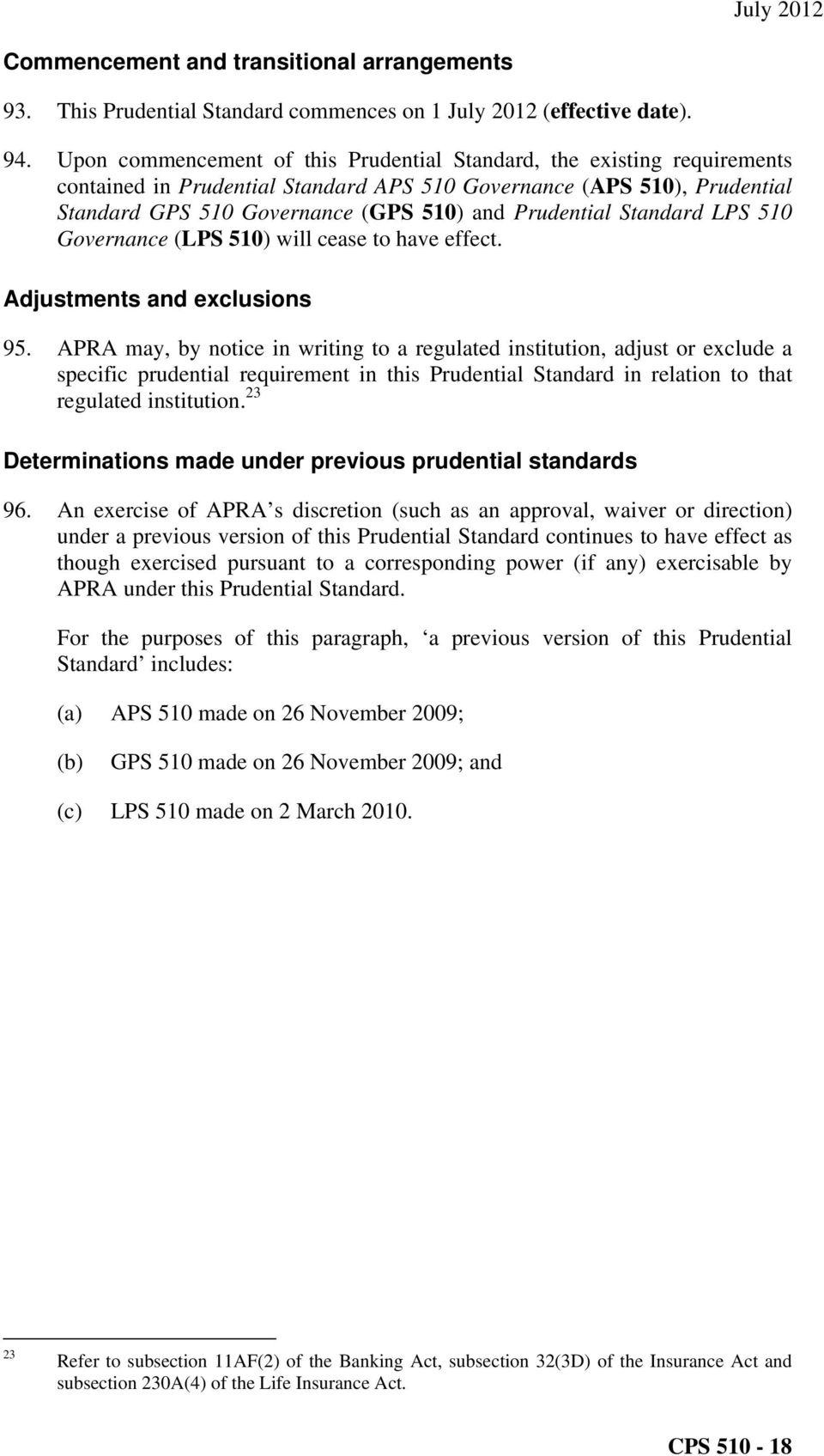 Standard LPS 510 Governance (LPS 510) will cease to have effect. Adjustments and exclusions 95.