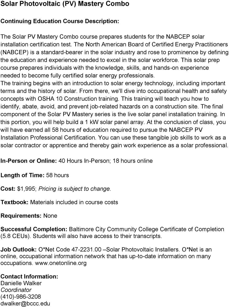solar workforce. This solar prep course prepares individuals with the knowledge, skills, and hands-on experience needed to become fully certified solar energy professionals.