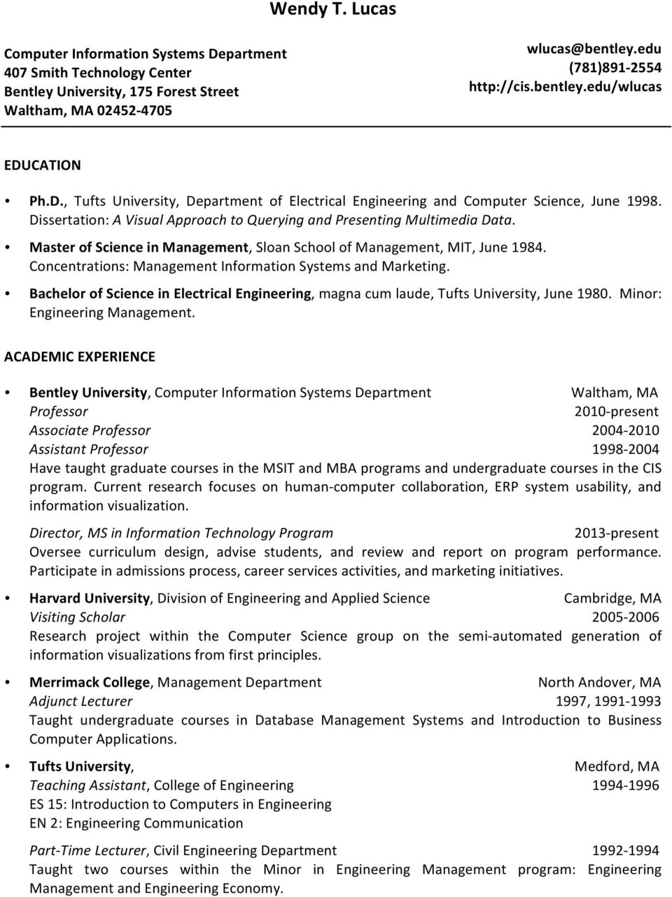 Master of Science in Management, Sloan School of Management, MIT, June 1984. Concentrations: Management Information Systems and Marketing.