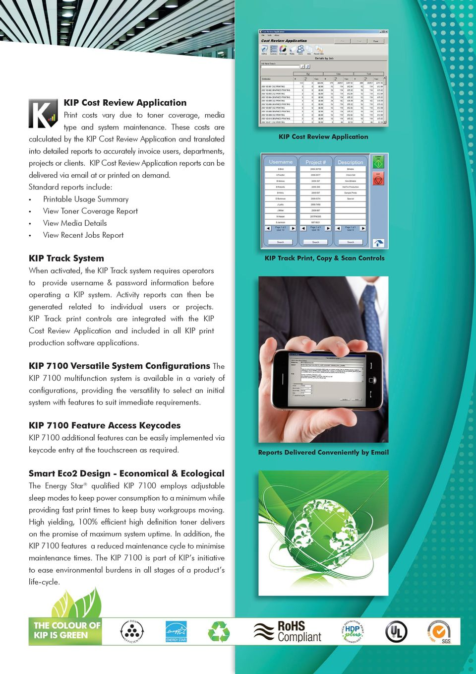 KIP Cost Review Application reports can be delivered via email at or printed on demand.