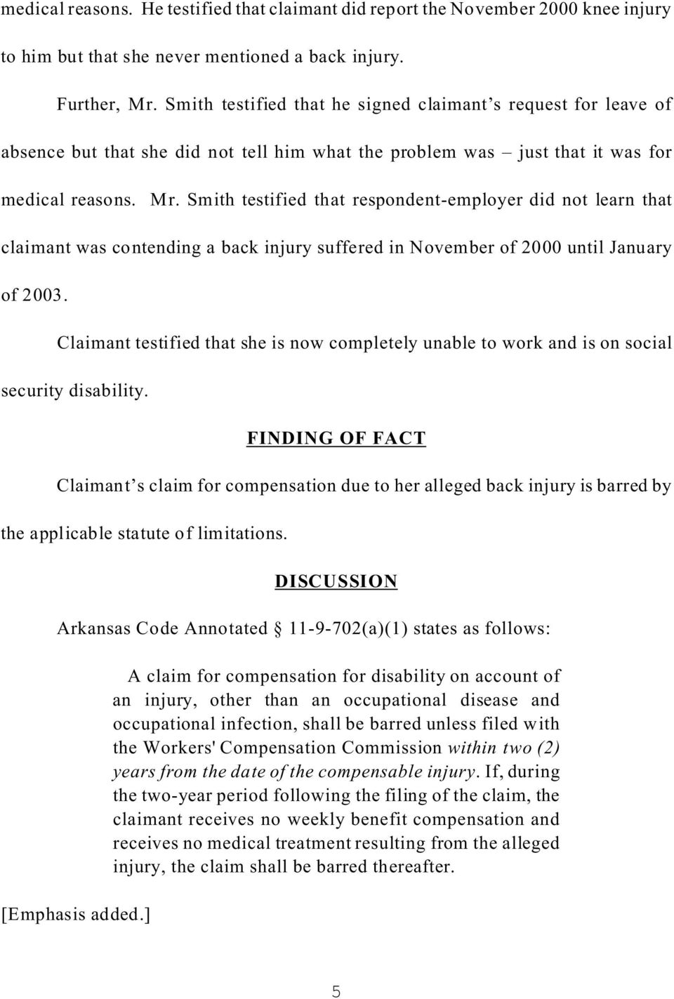 Smith testified that respondent-employer did not learn that claimant was contending a back injury suffered in November of 2000 until January of 2003.