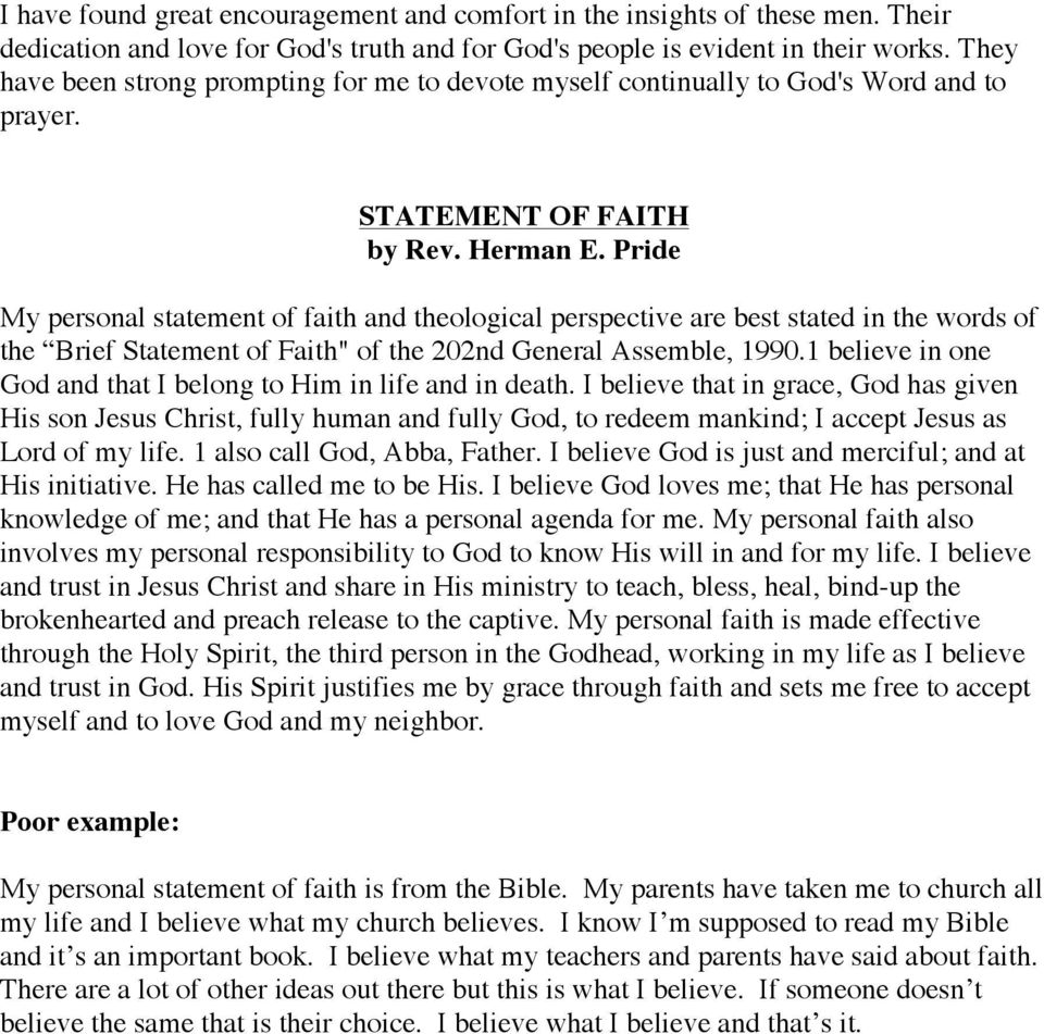 "Pride My personal statement of faith and theological perspective are best stated in the words of the Brief Statement of Faith"" of the 202nd General Assemble, 1990."