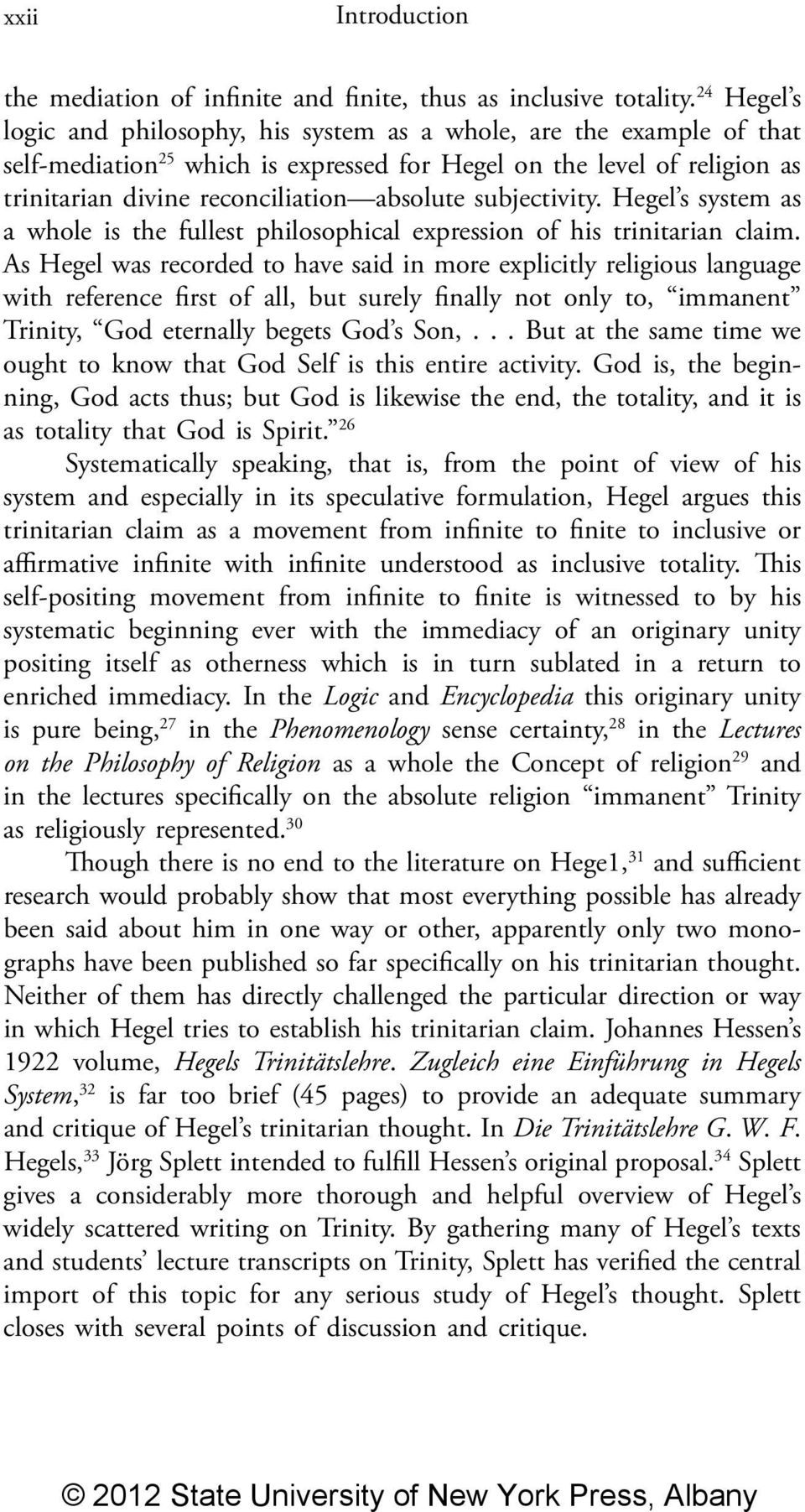 subjectivity. Hegel s system as a whole is the fullest philosophical expression of his trinitarian claim.