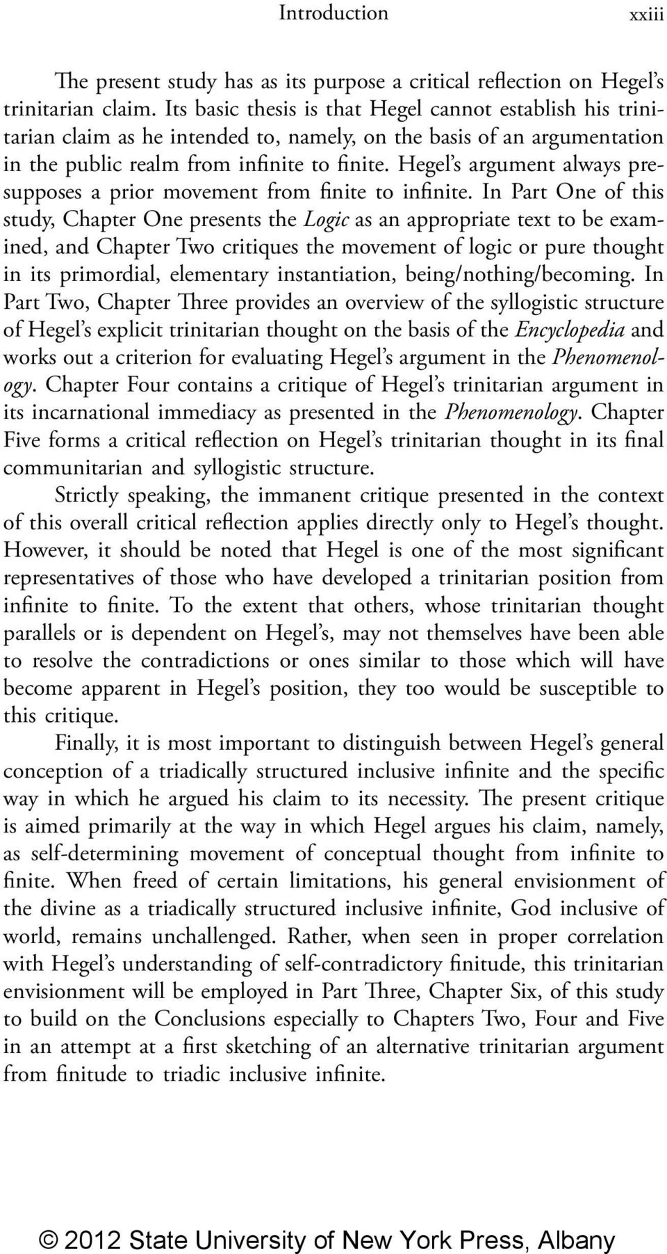 Hegel s argument always presupposes a prior movement from finite to infinite.