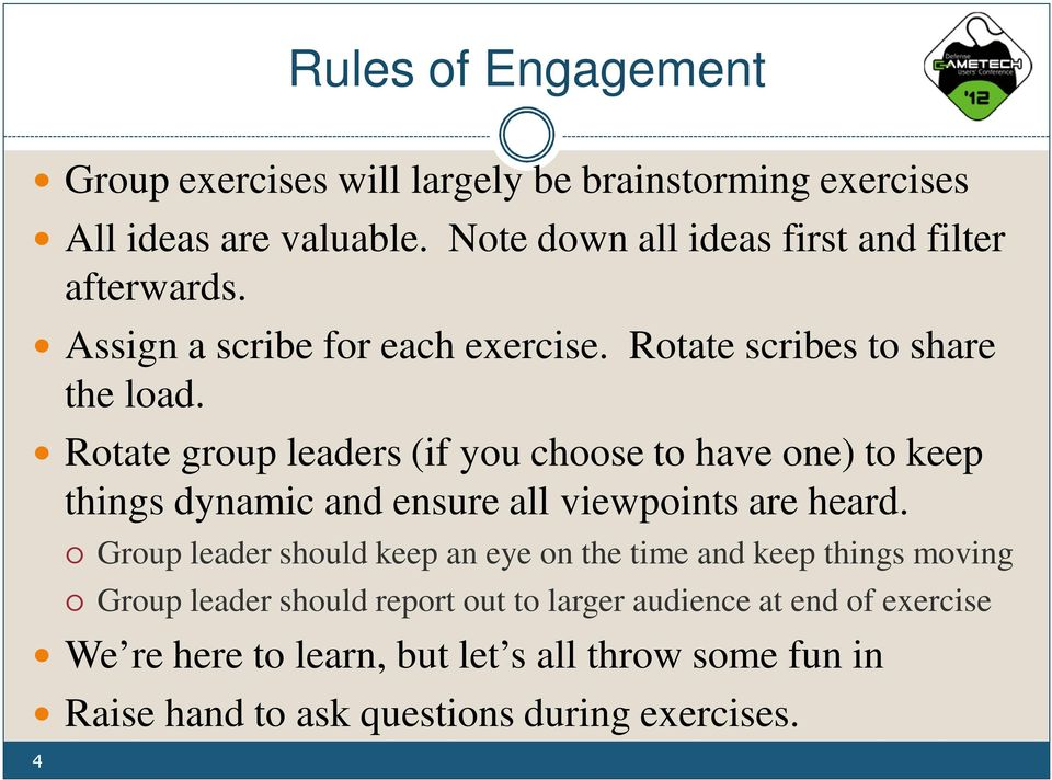 Rotate group leaders (if you choose to have one) to keep things dynamic and ensure all viewpoints are heard.