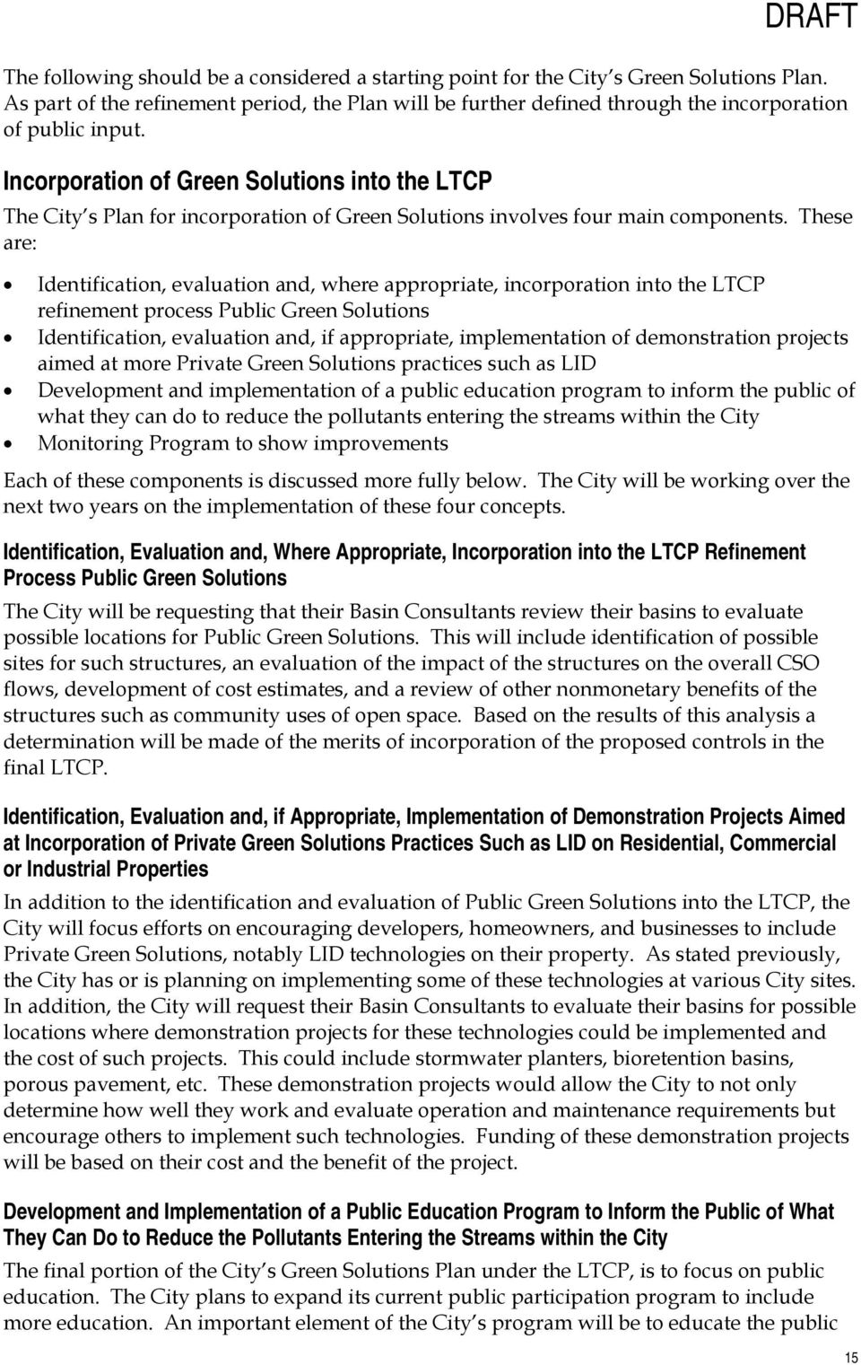 Incorporation of Green Solutions into the LTCP The City s Plan for incorporation of Green Solutions involves four main components.