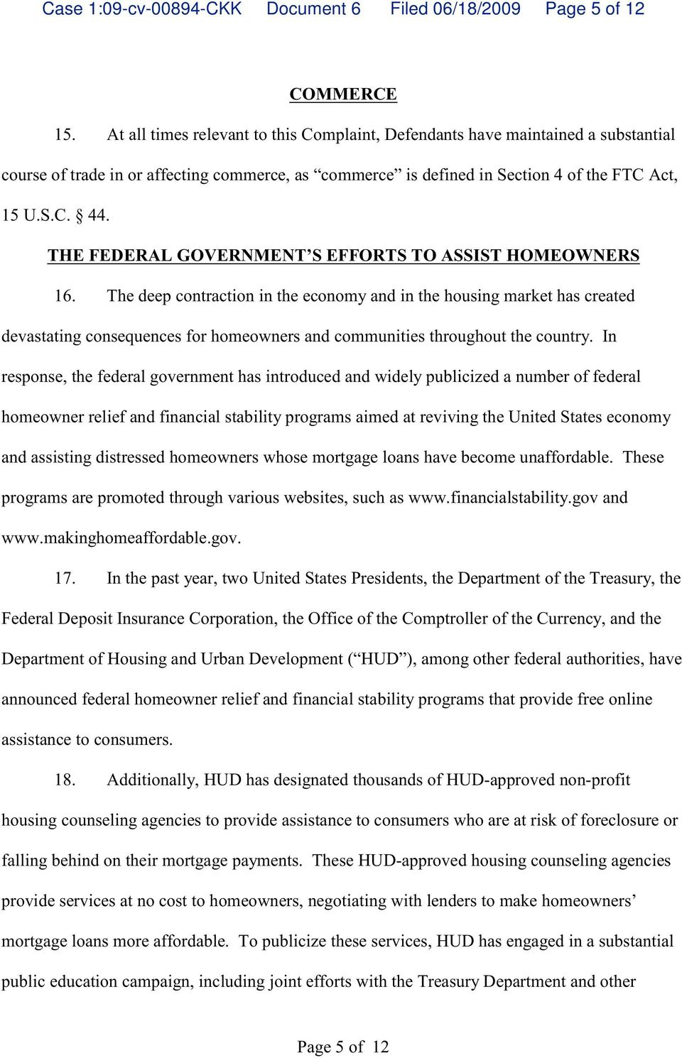 THE FEDERAL GOVERNMENT S EFFORTS TO ASSIST HOMEOWNERS 16.