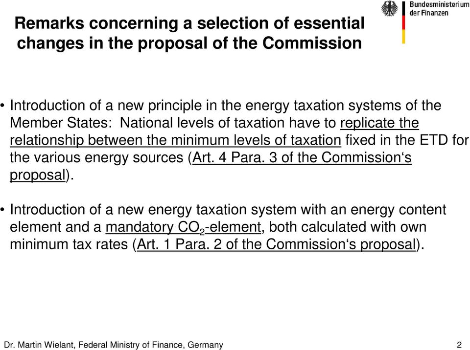 energy sources (Art. 4 Para. 3 of the Commission s proposal).