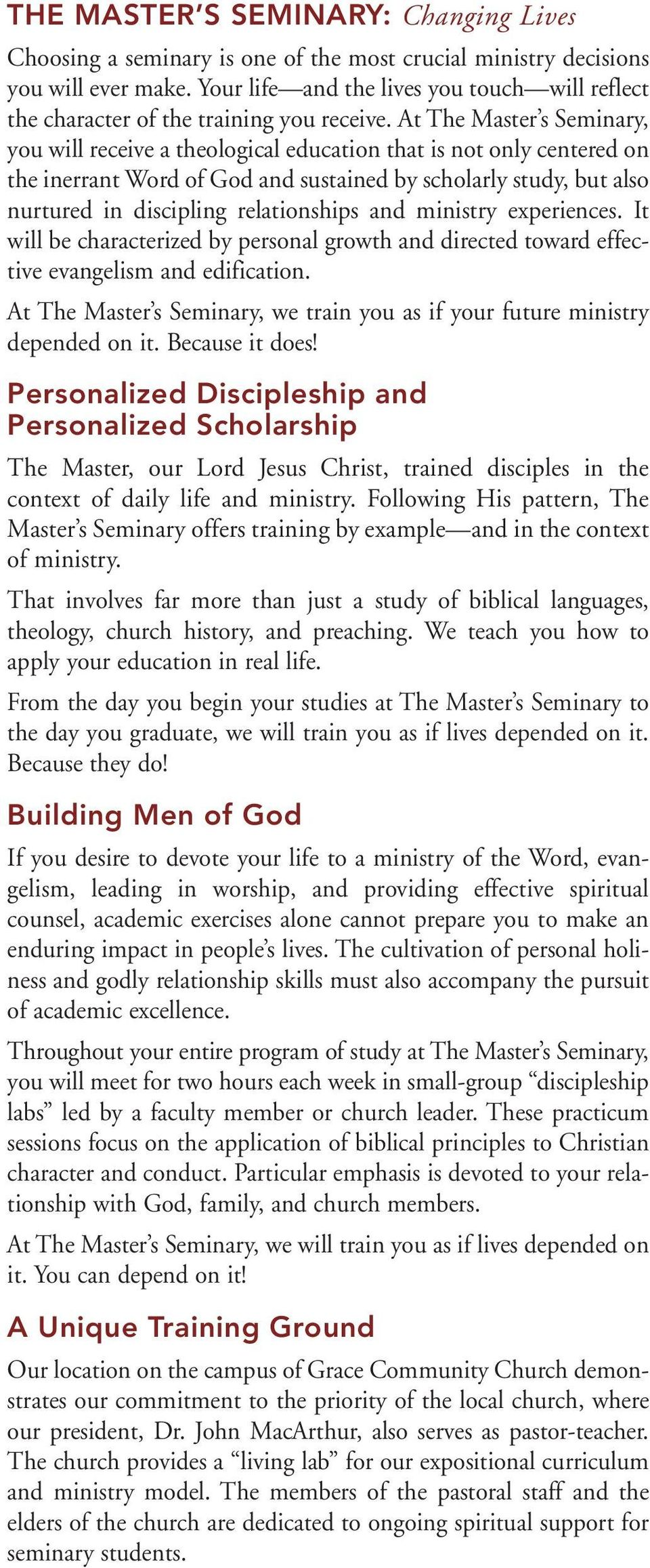 At The Master s Seminary, you will receive a theological education that is not only centered on the inerrant Word of God and sustained by scholarly study, but also nurtured in discipling