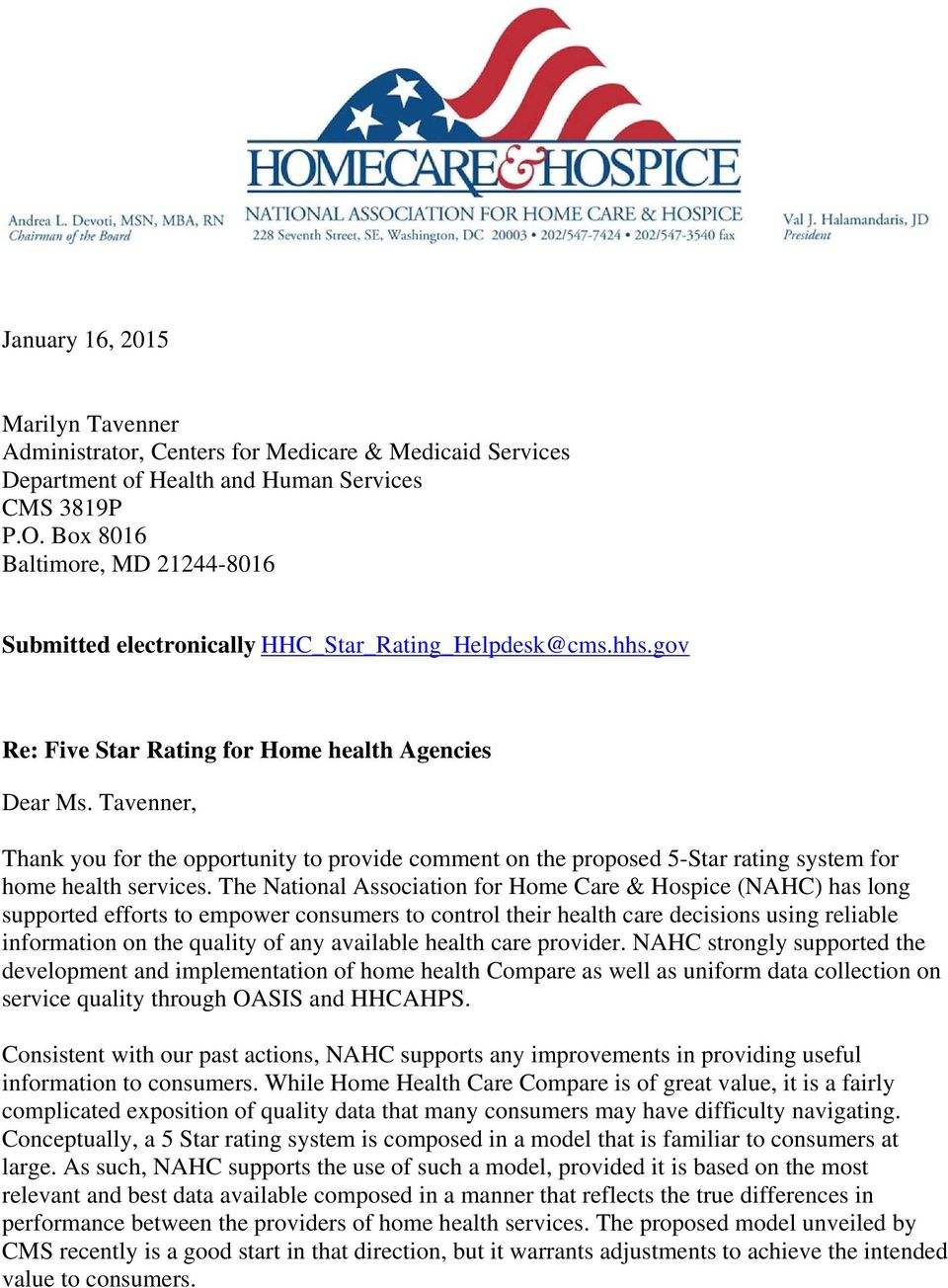Tavenner, Thank you for the opportunity to provide comment on the proposed 5-Star rating system for home health services.
