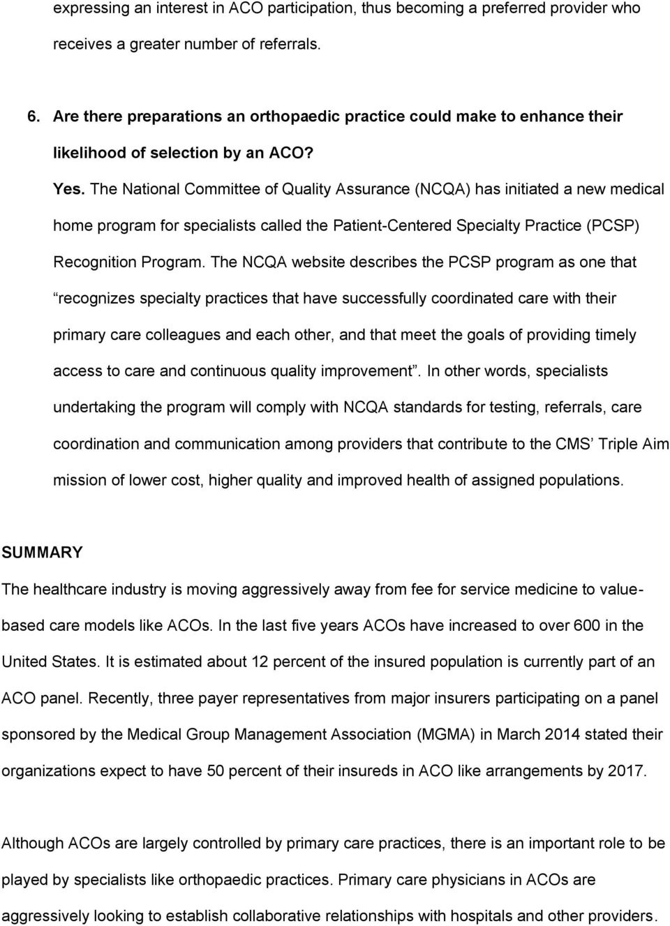 The National Committee of Quality Assurance (NCQA) has initiated a new medical home program for specialists called the Patient-Centered Specialty Practice (PCSP) Recognition Program.