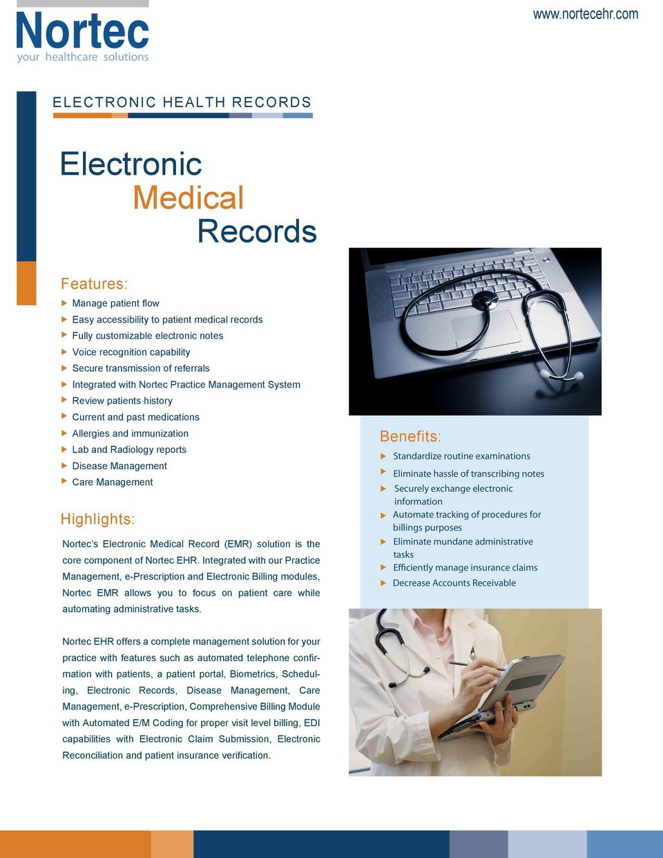 Electronic Medical Record (EMR) solution is the core component of Nortec EHR.