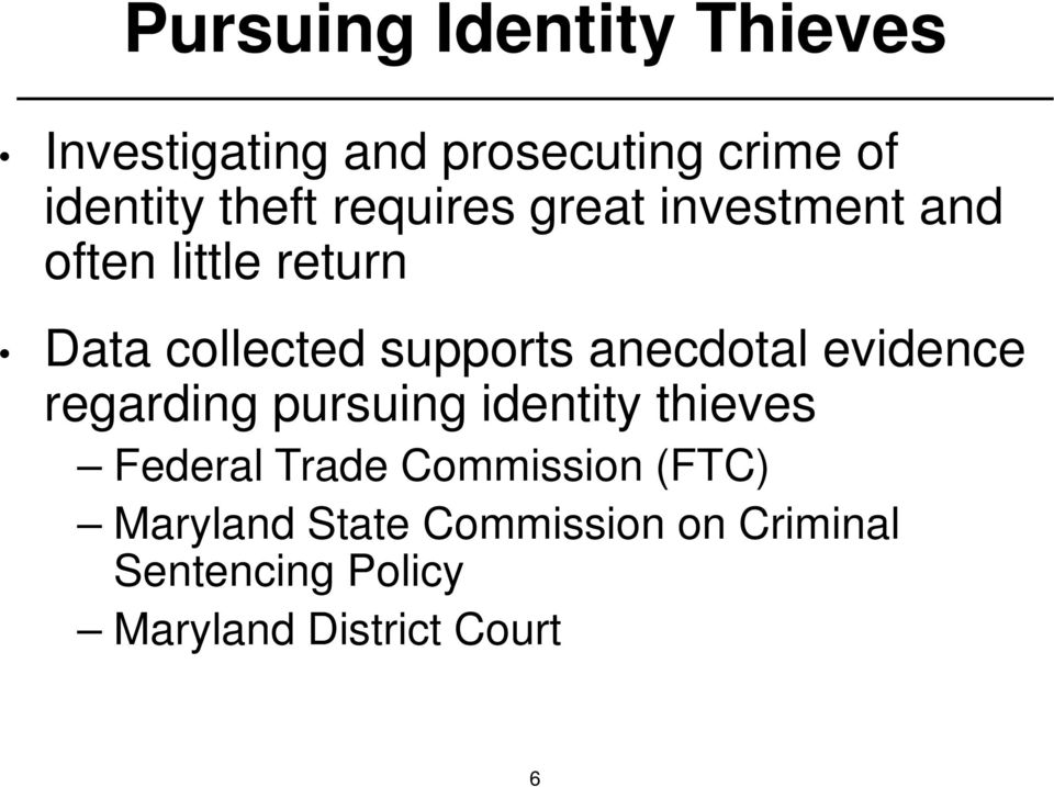 anecdotal evidence regarding pursuing identity thieves Federal Trade Commission
