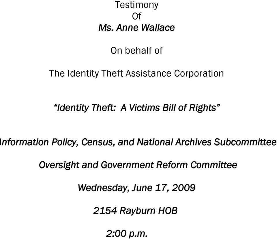 Identity Theft: A Victims Bill of Rights Information Policy, Census,