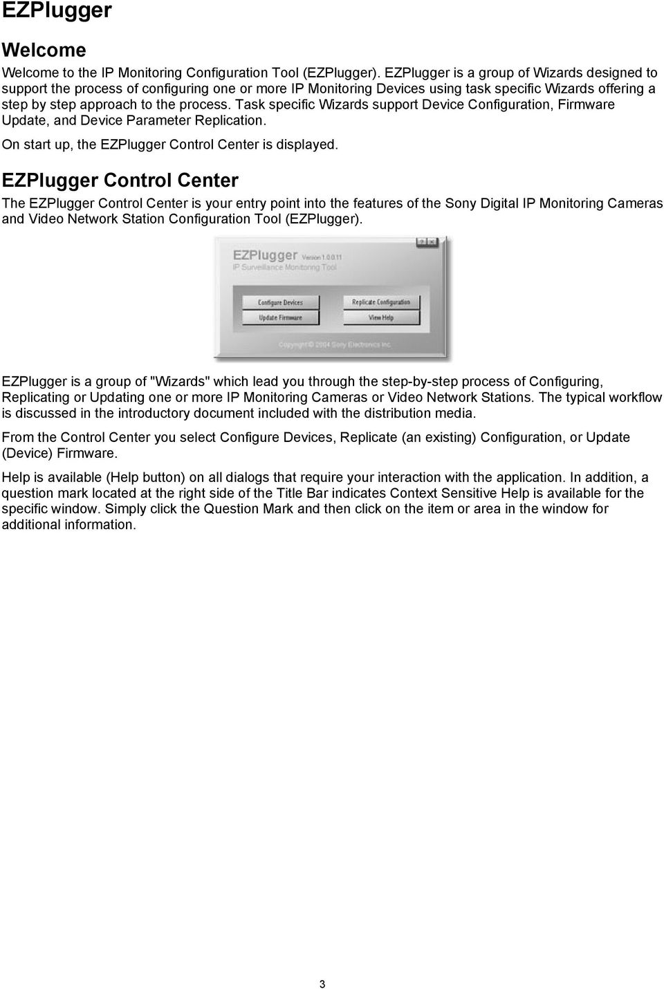 Task specific Wizards support Device Configuration, Firmware Update, and Device Parameter Replication. On start up, the EZPlugger Control Center is displayed.