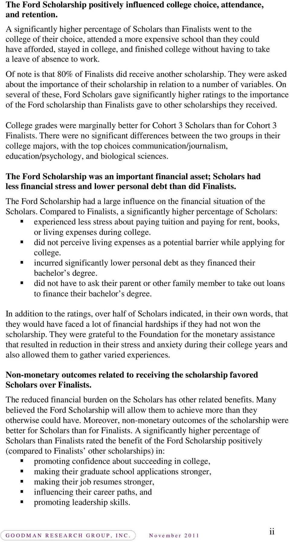 college without having to take a leave of absence to work. Of note is that 80% of Finalists did receive another scholarship.