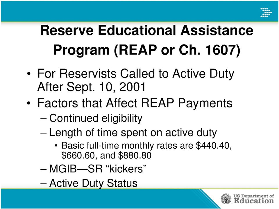 10, 2001 Factors that Affect REAP Payments Continued eligibility Length of