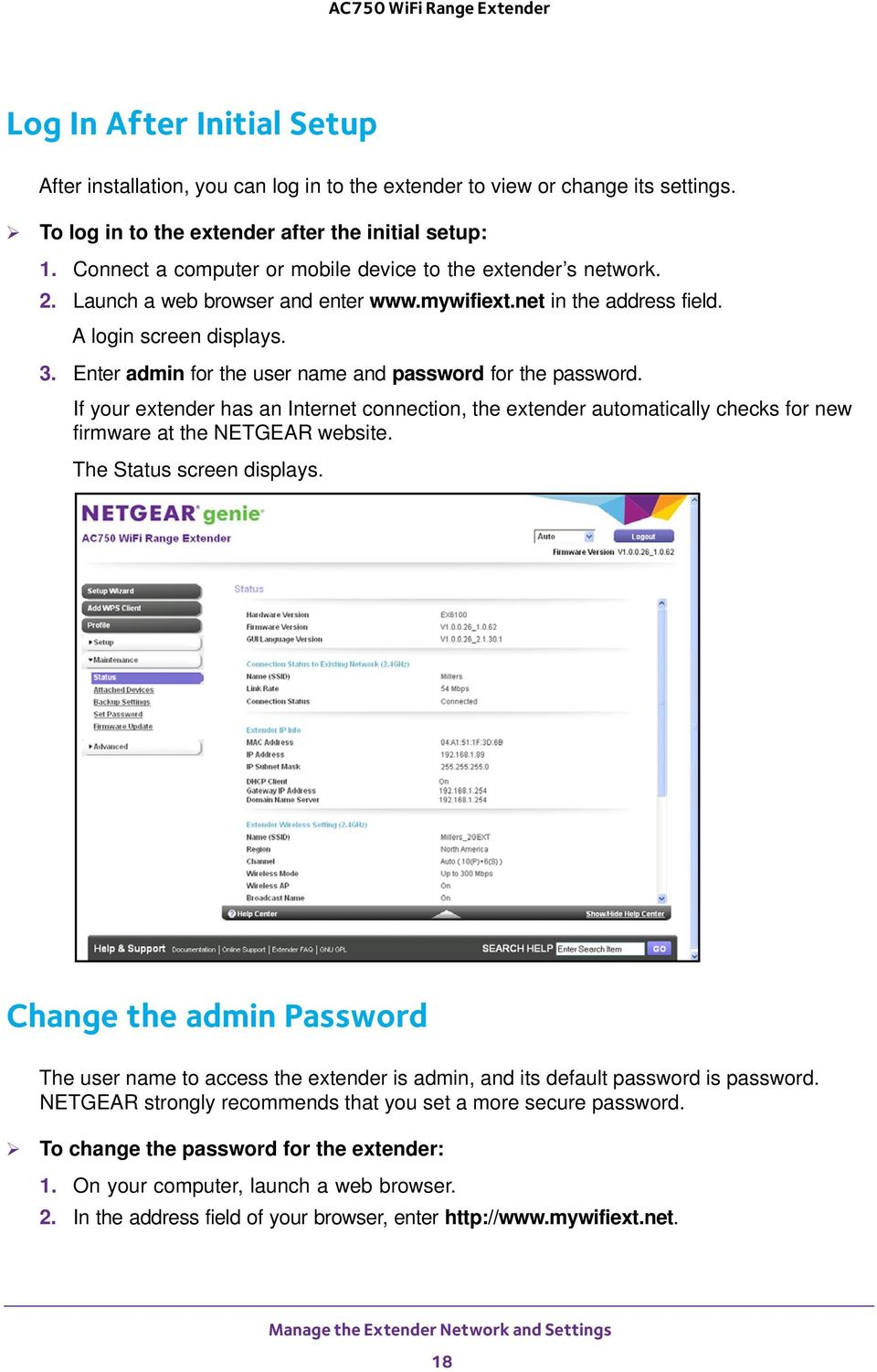 Enter admin for the user name and password for the password. If your extender has an Internet connection, the extender automatically checks for new firmware at the NETGEAR website.