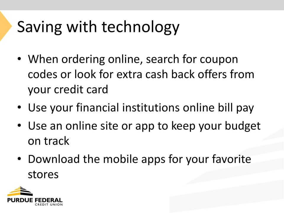 financial institutions online bill pay Use an online site or app to