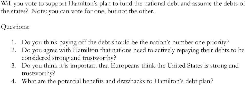 Do you think paying off the debt should be the nation s number one priority? 2.