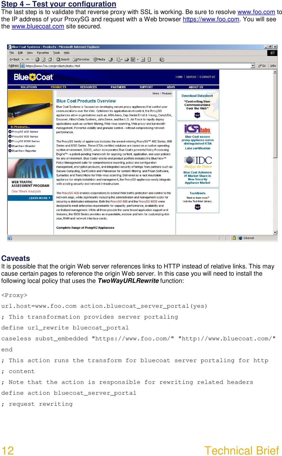 Caveats It is possible that the origin Web server references links to HTTP instead of relative links. This may cause certain pages to reference the origin Web server.