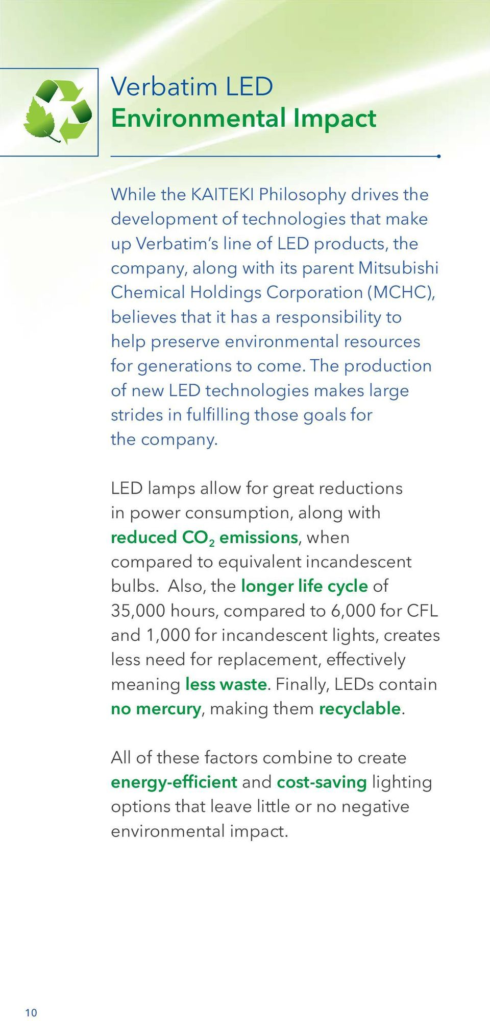 The production of new LED technologies makes large strides in fulfilling those goals for the company.