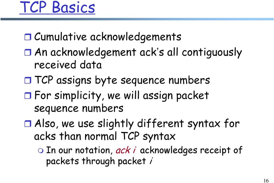 packet sequence numbers Also, we use slightly different syntax for acks than