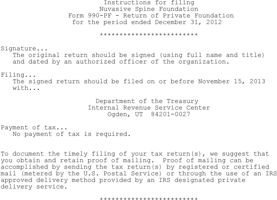 .. The signed return should be filed on or before November 15, 2013 with... Payment of tax... No payment of tax is required.