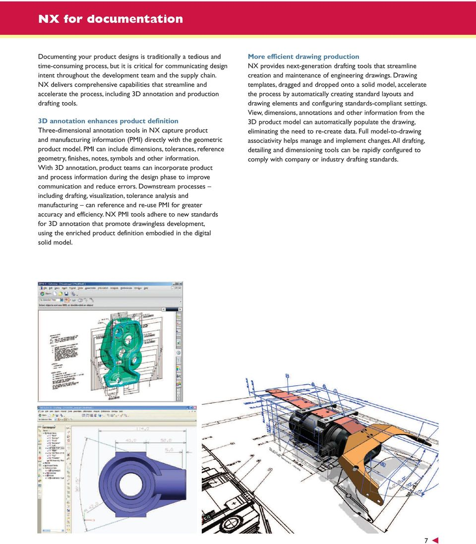 3D annotation enhances product definition Three-dimensional annotation tools in NX capture product and manufacturing information (PMI) directly with the geometric product model.
